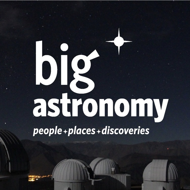 Big Astronomy: People, Places, Discoveries