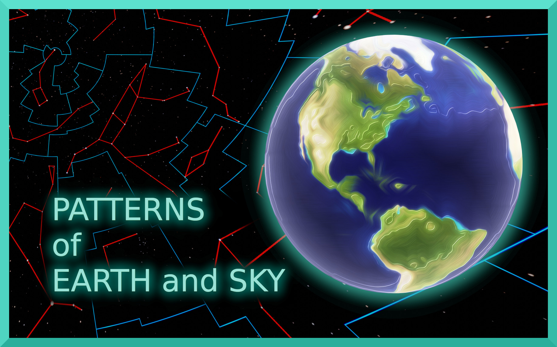 Patterns of Earth and Sky